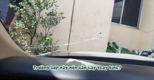 Kính chắn gió ô tô bị nứt – nên hàn kính hay thay kính mới?